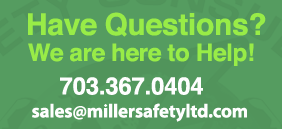 Have Questions?  We are here to help!  703.367.0404 • sales@millersafetyltd.com